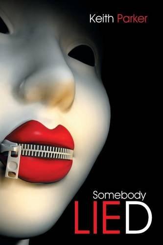 9781503551756: Somebody Lied