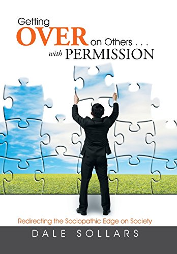 9781503552074: Getting Over on Others with Permission: Redirecting the Sociopathic Edge on Society