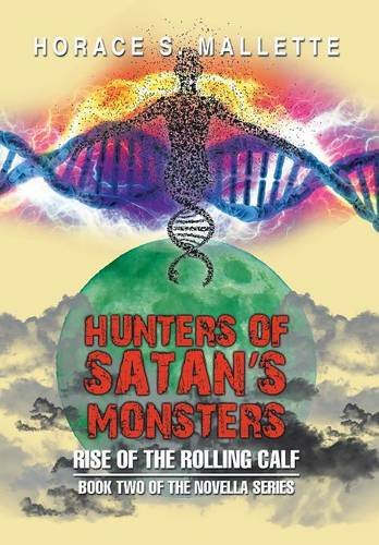 9781503554771: Hunters of Satan's Monsters: Rise of the Rolling Calf