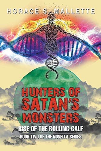 9781503554788: Hunters of Satan's Monsters: Rise Of The Rolling Calf