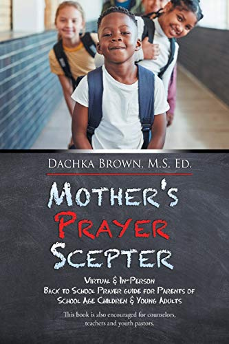 9781503555518: Mother's Prayer Sceptre: 21 Day Prayer, Fasting and Devotional Book for Parents with Children Returning Back to School