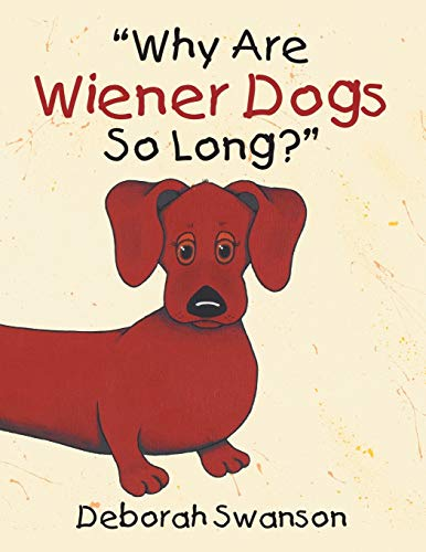 9781503558106: Why Are Wiener Dogs So Long?