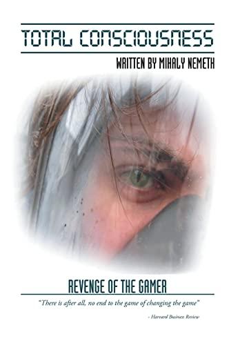 9781503558564: Total Consciousness: Revenge of the Gamer
