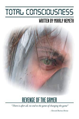 9781503558571: Total Consciousness: Revenge of the Gamer