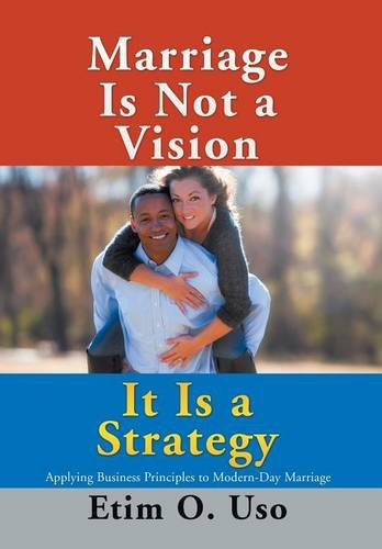 9781503558632: Marriage Is Not a Vision It Is a Strategy