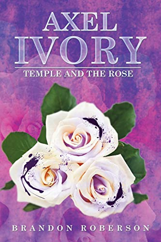 9781503560932: Axel Ivory: Temple and the Rose