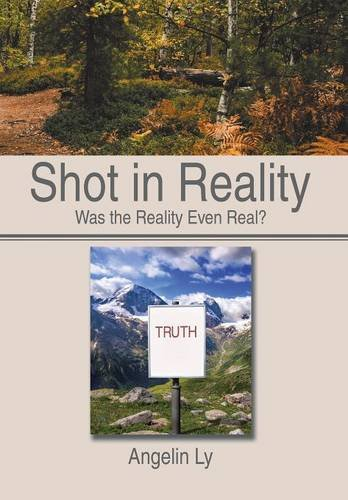 9781503561380: Shot in Reality: Was the Reality Even Real?