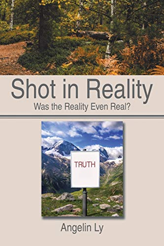 9781503561397: Shot in Reality: Was the Reality Even Real?