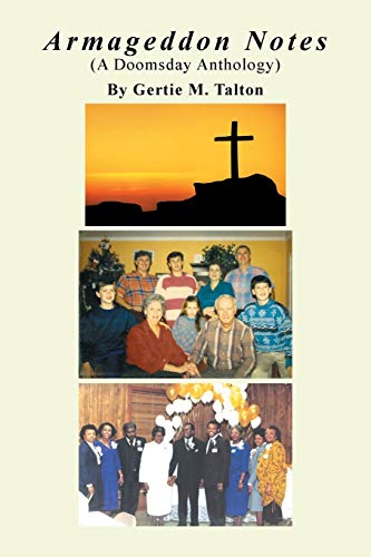 Armageddon Notes: (A Doomsday Anthology): Gertie Mae Talton