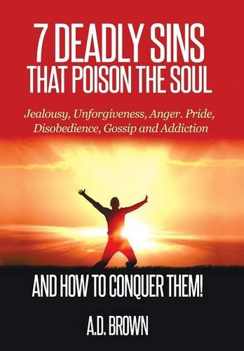 9781503563490: 7 Deadly Sins That Poison the Soul and How to Conquer Them!
