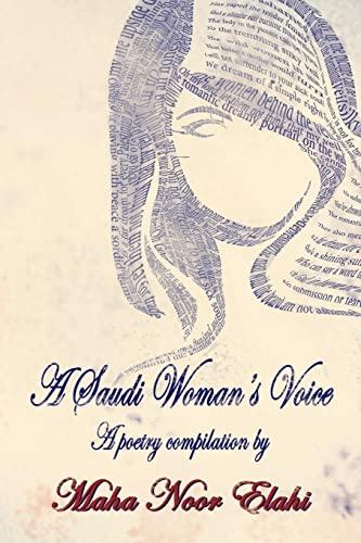 A Saudi Woman's Voice: Elahi, Maha Noor