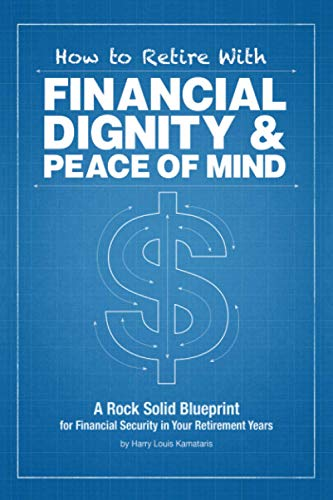 9781503564497: How to Retire with Financial Dignity and Peace of Mind