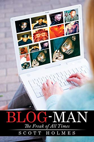 9781503565012: Blog-Man: The Freak of All Times