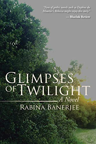 Glimpses of Twilight: A Novel: Banerjee, Rabina