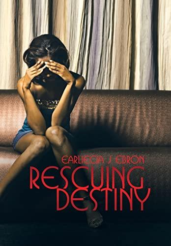 9781503566224: Rescuing Destiny