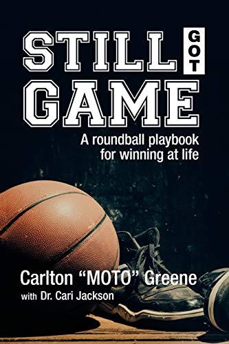 9781503566675: Still Got Game: A Roundball Playbook for Winning at Life