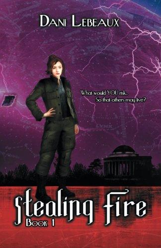 9781503566682: Stealing Fire: Book 1