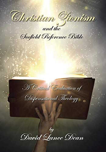9781503567023: Christian Zionism and the Scofield Reference Bible: A Critical Evaluation of Dispensational Theology