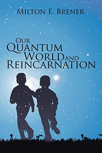 9781503567061: Our Quantum World and Reincarnation