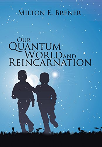 9781503567078: Our Quantum World and Reincarnation