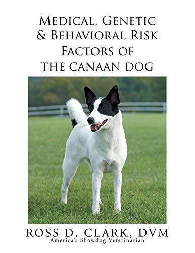9781503567788: Medical, Genetic & Behavioral Risk Factors of the Canaan Dog