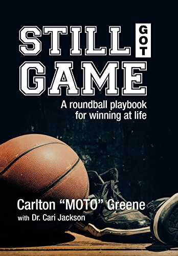 9781503568365: Still Got Game: A Roundball Playbook for Winning at Life