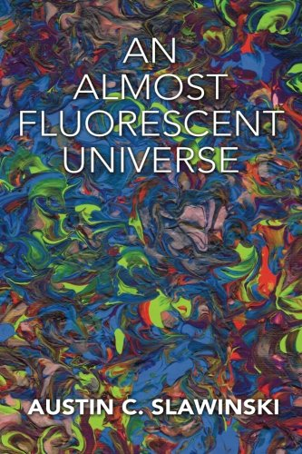 9781503568556: An Almost Fluorescent Universe