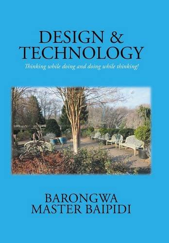 9781503570382: DESIGN AND TECHNOLOGY: Thinking while doing and doing while thinking!