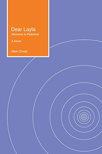 9781503570566: Dear Layla: Welcome to Palestine A Novel