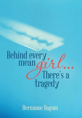 9781503570665: Behind every mean girl... There's a tragedy