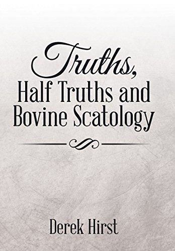 9781503572737: Truths, Half Truths and Bovine Scatology