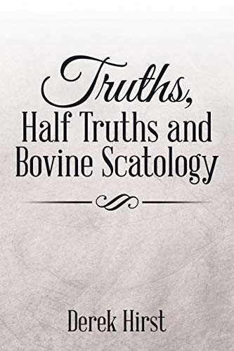 9781503572744: Truths, Half Truths and Bovine Scatology