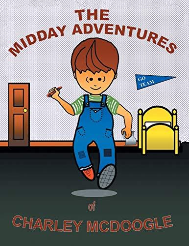 9781503572973: Midday Adventures of Charley McDoogle