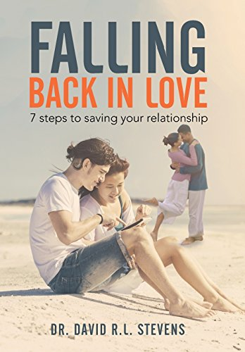 9781503574748: FALLING BACK IN LOVE: 7 steps to saving your relationship