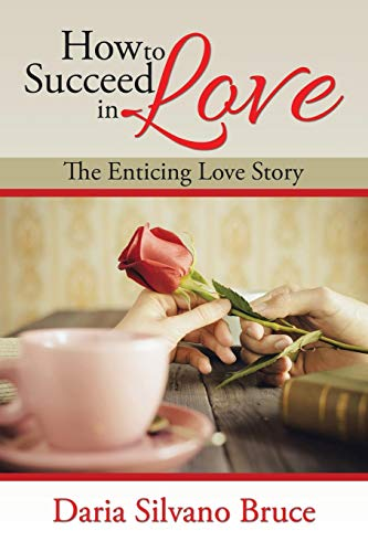 9781503577671: How to Succeed in Love: The Enticing Love Story