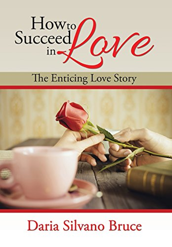 9781503577688: How to Succeed in Love: The Enticing Love Story
