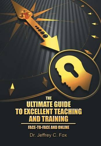 9781503577718: The Ultimate Guide to Excellent Teaching and Training: Face-to-Face and Online