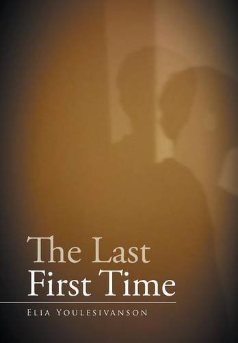 The Last First Time: Elia Youlesivanson