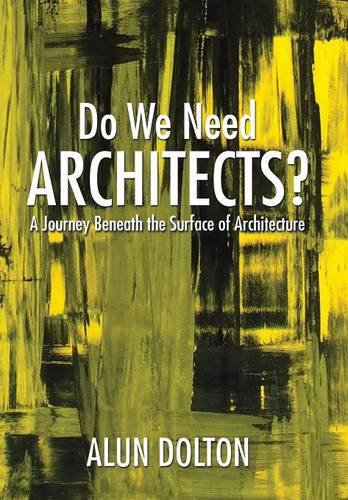 9781503578159: Do We Need Architects?: A Journey Beneath the Surface of Architecture