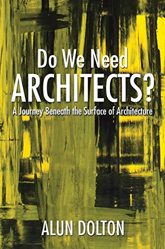 9781503578166: Do We Need Architects?: A Journey Beneath the Surface of Architecture