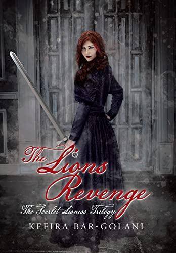 9781503579316: The Lions Revenge: The Scarlet Lioness trilogy