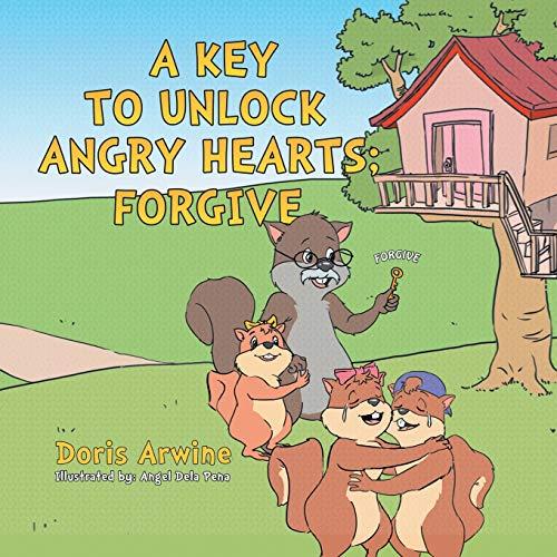 9781503583399: A Key to Unlock Angry Hearts; Forgive