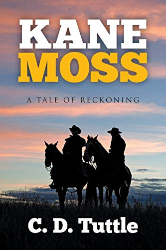 9781503583788: Kane Moss: A Tale of Reckoning