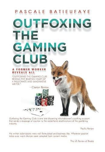 9781503586574: Outfoxing the Gaming Club: A Former Worker Reveals All