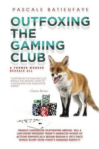 9781503586598: Outfoxing the Gaming Club: A Former Worker Reveals All