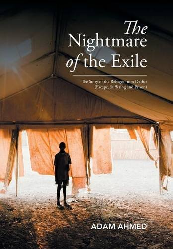 9781503587496: The Nightmare of the Exile: The Story of the Refugee from Darfur Escape, Suffering and Prison