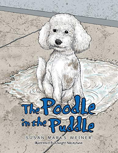 The Poodle in the Puddle: Susan Marks Weiner