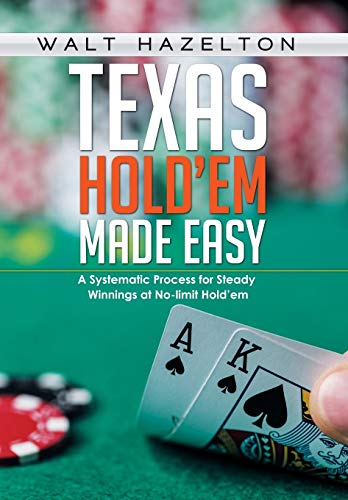 9781503590991: Texas Hold'em Made Easy: A Systemetic Process for Steady Winnings at No Limit Hold'em