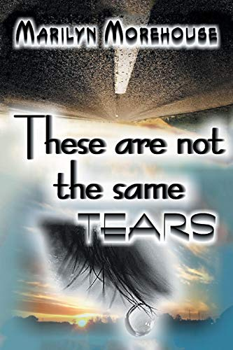 These Are Not the Same Tears: Marilyn Morehouse