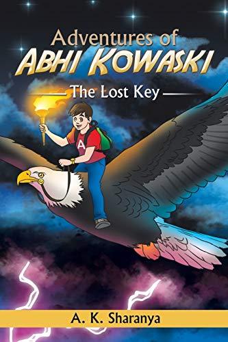 9781503591400: Adventures of Abhi Kowaski: The Lost Key